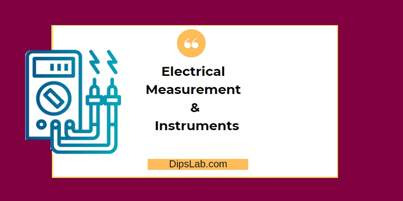 Electrical Measuring Instruments and their Uses [Complete Notes]