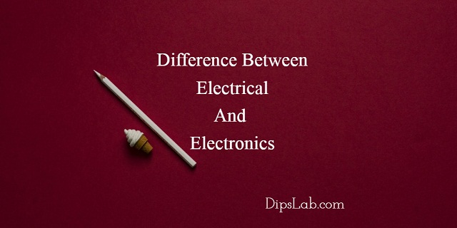 12 Main Difference between Electrical and Electronics Engineering