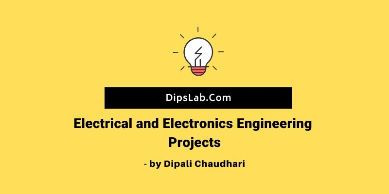 Electrical and electronics engineering projects